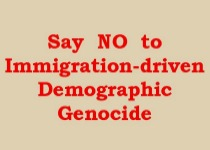 Say no to Immigration-driven Demographic Genocide
